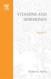 Vitamins and Hormones: Volume 27