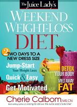 The Juice Lady's Weekend Weight-Loss Diet