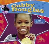 Gabby Douglas: Historic Olympic Champion