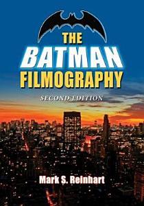 The Batman Filmography  2d ed  Book