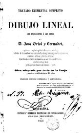 Tratado elemental completo de dibujo lineal con aplicación á las artes: obra adoptada por texto en la Lonja y en otros establecimientos del reino
