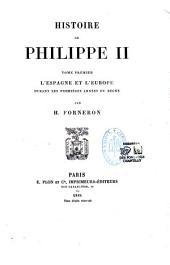Histoire de Philippe II ...