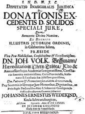 Disp. inaug. iur. de donationis excedentis D. solidos speciali iure