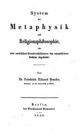 System der Metaphysik und Religionsphilosophie: aus den natürlichen Grundverhältnissen des menschlichen Geistes abgeleitet