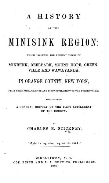 A history of the Minisink Region ... in Orange County, New York ... Also including a general history of the first settlement of the county