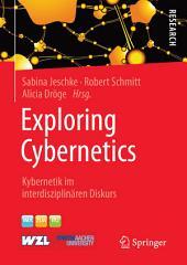 Exploring Cybernetics: Kybernetik im interdisziplinären Diskurs