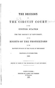The Decision of the Circuit Court of the United States for the District of New Jersey on the Rights of the Proprietors of the Eastern Division of the State of New Jersey Book