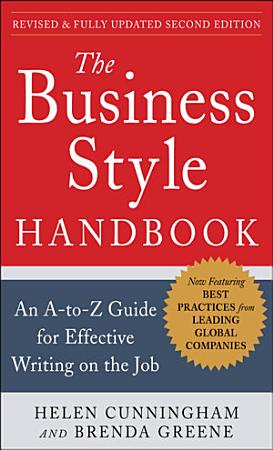 The Business Style Handbook  Second Edition  An A to Z Guide for Effective Writing on the Job PDF