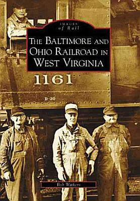 The Baltimore and Ohio Railroad in West Virginia PDF