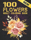 100 Flowers Adult New Coloring Book PDF