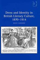 Dress and Identity in British Literary Culture  1870 1914 PDF