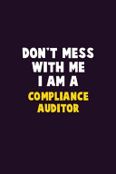 Don't Mess With Me, I Am A Compliance Auditor
