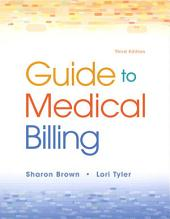 Guide to Medical Billing: Edition 3
