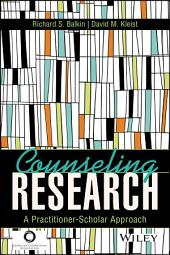 Counseling Research: A Practitioner-Scholar Approach