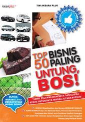 Top 50 Bisnis Paling Untung Bos