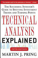 Technical Analysis Explained  Fifth Edition  The Successful Investor s Guide to Spotting Investment Trends and Turning Points PDF