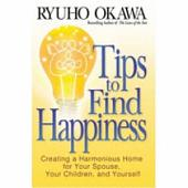 Tips to Find Happiness: Creating a Harmonious Home for You,Your Spouse, and Your Children