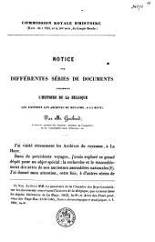 Notice sur différentes séries de documents concernant l'histoire de la Belgique qui existent aux archives du royaume à La Haye