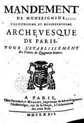 Mandement de monseigneur l'illustrissime et reverendissime archevesque de Paris. Pour l'etablissement des prieres de Quarante-heures