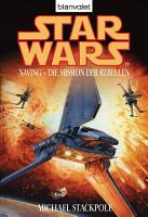 Star Wars  X Wing  Die Mission der Rebellen PDF