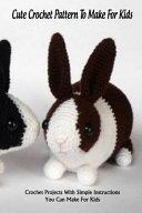 Cute Crochet Pattern To Make For Kids