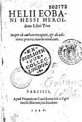 Helii Eobani Hessi Heroidum Libri Tres...
