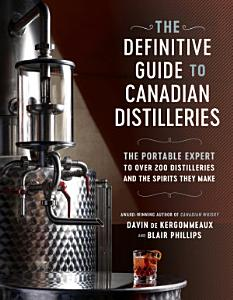 The Definitive Guide to Canadian Distilleries Book