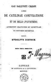 Gai Sallusti Crispi Libri de Catilinae conjuratione et de bello Jugurthino ...
