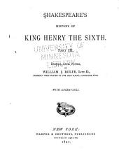 Shakespeare's History of King Henry the Sixth: Volume 3