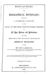 A Biographical Dictionary: Comprising a Summary Account of the Lives of the Most Distinguished Persons of All Ages, Nations, and Professions; Including More Than Two Thousand Articles of American Biography