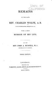 Remains of the Late Rev. Charles Wolfe ...: With a Brief Memoir of His Life
