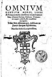 Omnium gentium mores, leges & ritus, ex multis clarissimis rerum scriptoribus ... nuper collecti & nouissime recogniti...