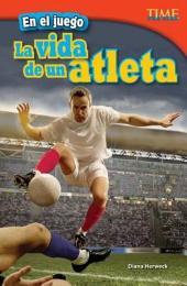 En el Juego: La Vida de un Atleta = In the Game