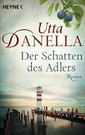 Der Schatten des Adlers: Roman