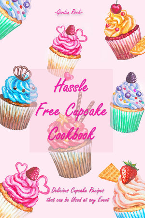 Hassle Free Cupcake Cookbook