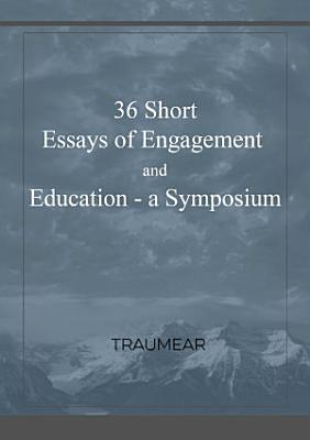 36 Essays of Engagement   Education   a Symposium