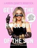 The Skinny Confidential s Get the F ck Out of the Sun PDF