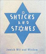 Shticks and Stones