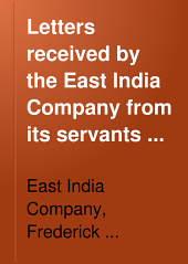 Letters Received by the East India Company from Its Servants in the East: Volume 3