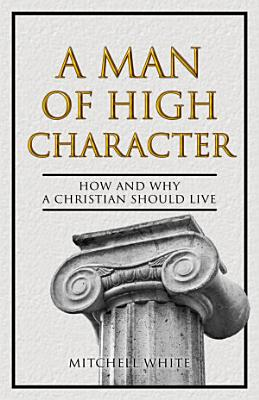 A Man of High Character PDF