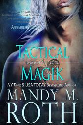 Tactical Magik: Immortal Ops Book 5
