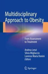 Multidisciplinary Approach to Obesity: From Assessment to Treatment