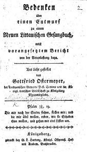 Bedenken über einen Entwurf zu einem neuen littauischen Gesangbuch (von Cantor Mielke uud Pfarrer Meissner), nebst vorangesetztem Bericht von der Veranlassung dazu. Ans Licht gestellet von G. Ostermeyer