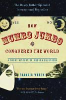 How Mumbo Jumbo Conquered the World PDF