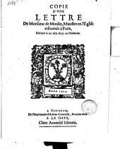 Copie d'une lettre de Mons. de Moulin, Ministre en l'Eglise reformée à Paris, Escripte à un sien Amy en Hollande
