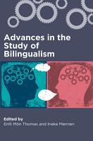Advances in the Study of Bilingualism PDF