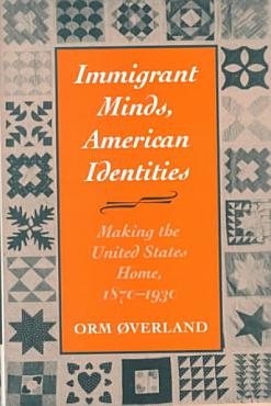 Immigrant Minds  American Identities PDF