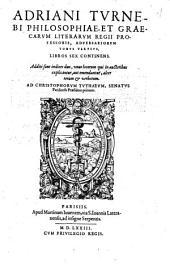 Adriani Turnebi ... Adversariorum tomus tertius: libros sex continens