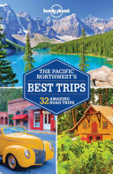 Lonely Planet Pacific Northwest s Best Trips PDF