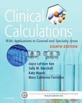 Clinical Calculations - E-Book: With Applications to General and Specialty Areas, Edition 8